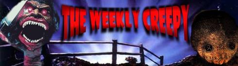 weekly creepy